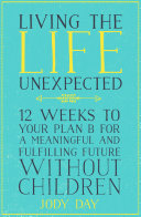 Living the Life Unexpected