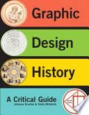 Graphic Design History  : A Critical Guide