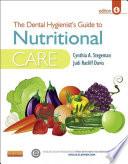 """The Dental Hygienist's Guide to Nutritional Care E-Book"" by Cynthia A. Stegeman, Judi Ratliff Davis"
