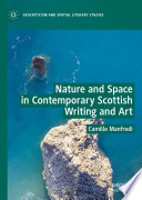 Nature And Space In Contemporary Scottish Writing And Art