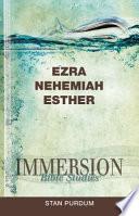 Immersion Bible Studies Ezra Nehemiah Esther