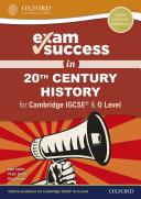 Exam Success in 20th Century History for Cambridge IGCSE   O Level