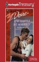 Just A Little Bit Married? Book