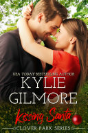 Pdf Kissing Santa: A Blind Date Romantic Comedy (Clover Park, Book 4) Telecharger