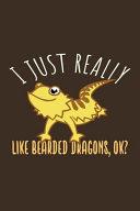 I Just Really Like Bearded Dragon  Ok