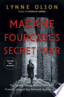 Madame Fourcade s Secret War