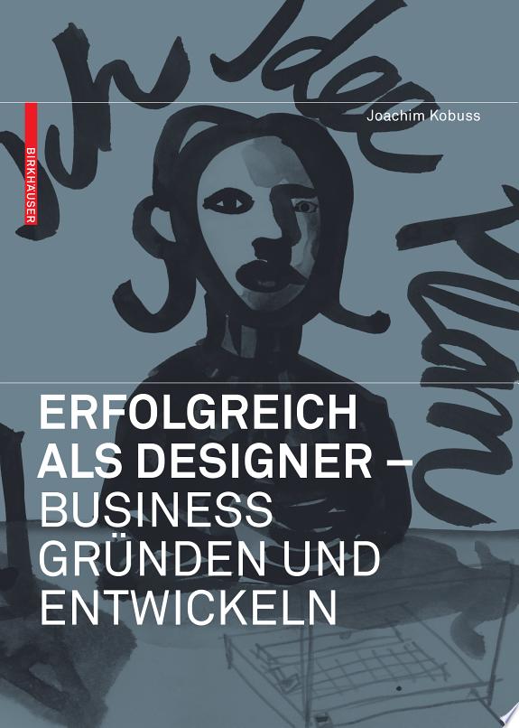 Erfolgreich als Designer - Business gründen und entwickeln