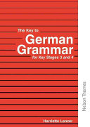 The Key to German Grammar for Key Stages 3 and 4