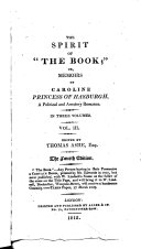 The Spirit of  The Book   Or  Memoirs of Caroline  Princess of Hasburgh  a Political and Amatory Romance