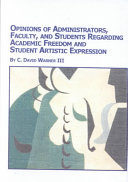 Opinions of administrators, faculty, and students regarding academic freedom and student artistic expression