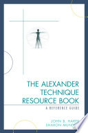 The Alexander Technique Resource Book
