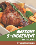 365 Awesome 5 Ingredient Recipes Book PDF
