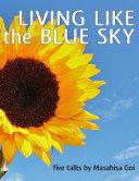 Living Like the Blue Sky