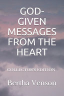 God Given Messages From The Heart