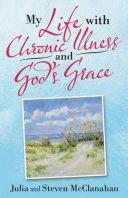 My Life with Chronic Illness and God   s Grace
