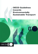 Oecd Guidelines Towards Environmentally Sustainable Transport Book PDF