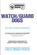 Watch/guard Dogs