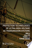 Protection Technologies of Ultra High Voltage AC Transmission Systems