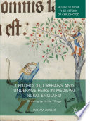 Childhood Orphans And Underage Heirs In Medieval Rural England