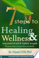 7 Steps To Healing And Wellness Using Essential Oils With The Kybalion As A Guide