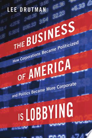 The+Business+of+America+is+Lobbying
