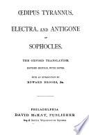 Oedipus Tyrannus, Electra, and Antigone