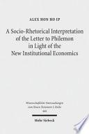 A Socio Rhetorical Interpretation Of The Letter To Philemon In Light Of The New Institutional Economics