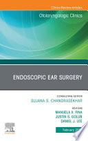 Endoscopic Ear Surgery  An Issue of Otolaryngologic Clinics of North America EBook