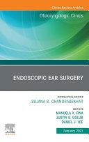 Endoscopic Ear Surgery, An Issue of Otolaryngologic Clinics of North America EBook