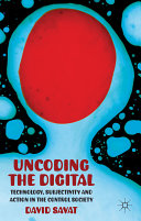 The Uncoding the Digital