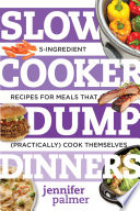 Slow Cooker Dump Dinners  5 Ingredient Recipes for Meals That  Practically  Cook Themselves  Best Ever