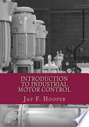 Introduction to Industrial Motor Control