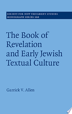 Download The Book of Revelation and Early Jewish Textual Culture Free Books - eBookss.Pro