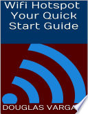 Wifi Hotspot: Your Quick Start Guide