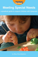 Meeting Special Needs  A practical guide to support children with Dyspraxia