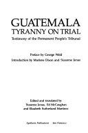 Guatemala  tyranny on Trial