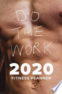 Do the Work - 2020 Fitness Planner