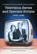 Television Series and Specials Scripts, 1946Ð1992