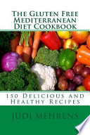 The Gluten Free Mediterranean Diet Cookbook
