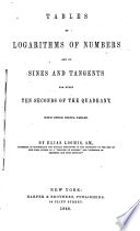 Tables of Logarithms of Numbers and of Sines and Tangents for Every Ten Seconds of the Quadrant, with Other Useful Tables