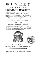 Oeuvres de messire Jacques-Benigne Bossuet, évêque de Meaux, conseiller du roi en ses conseils ... Tome premier [-vingt-deuxieme]