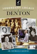 Legendary Locals of Denton