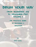 Drum Your Way from Beginning Joe to Drumming Pro
