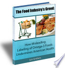 The Food Industry S Greed How Misleading Labeling Of Omega 3 Foods Undermines American Health Book PDF