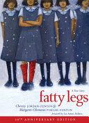Fatty Legs  10th Anniversary Edition