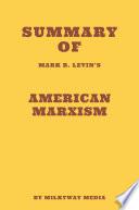 Summary of Mark R  Levin s American Marxism