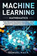 Machine Learning Mathematics