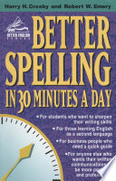 """""""Better Spelling in 30 Minutes a Day"""" by Robert W. Emery, Harry H. Crosby"""