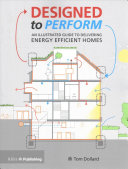 Designed to perform : an illustrated guide to providing energy efficient homes