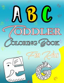 ABC Toddler Coloring Book for Kids Book PDF